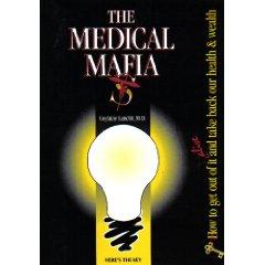 http://vaccineresistancemovement.org/wp-content/uploads/2010/05/Medical-Mafia_.L.jpg